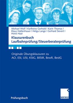 Klausurenbuch Laufbahnprüfung/ Steuerberaterprüfung von Gerhold,  Karlheinz, Haar,  Horst, Hattenhauer,  Klaus, Koehne,  Johannes, Lange,  Helga, Sievert,  Gerhard, Thomas,  Karin, Wolf,  Michael