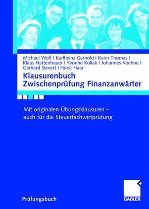 Klausurenbuch Zwischenprüfung Finanzanwärter von Gerhold,  Karlheinz, Haar,  Horst, Hattenhauer,  Klaus, Lange,  Helga, Sievert,  Gerhard, Thomas,  Karin, Wolf,  Michael
