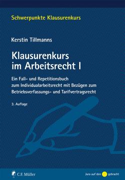 Klausurenkurs im Arbeitsrecht I von Tillmanns,  Kerstin