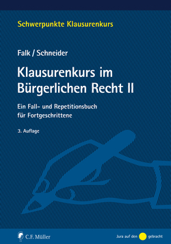Klausurenkurs im Bürgerlichen Recht II von Falk,  Ulrich, Schneider,  Birgit