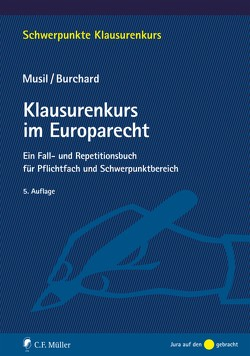 Klausurenkurs im Europarecht von Burchard,  Daniel, Musil,  Andreas