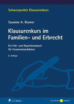 Klausurenkurs im Familien- und Erbrecht von Benner,  Susanne A.