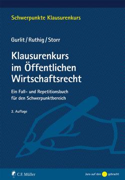 Klausurenkurs im Öffentlichen Wirtschaftsrecht von Gurlit,  Elke, Ruthig,  Josef, Storr,  Stefan