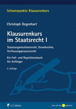 Klausurenkurs im Staatsrecht I von Degenhart,  Christoph