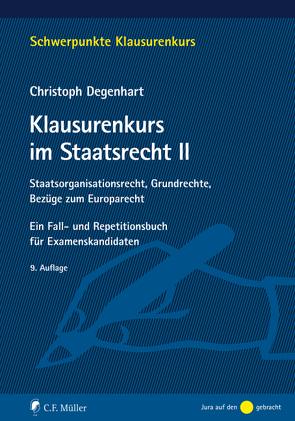 Klausurenkurs im Staatsrecht II von Degenhart,  Christoph