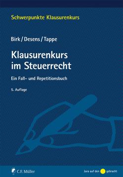 Klausurenkurs im Steuerrecht von Birk,  Dieter, Desens,  Marc, Tappe,  Henning