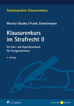 Klausurenkurs im Strafrecht II von Beulke,  Werner, Zimmermann,  Frank