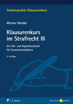 Klausurenkurs im Strafrecht III von Beulke,  Werner