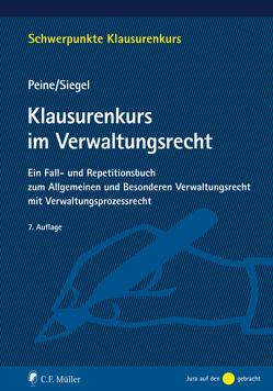 Klausurenkurs im Verwaltungsrecht von Peine,  Franz-Joseph, Siegel,  Thorsten