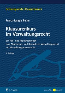 Klausurenkurs im Verwaltungsrecht von Peine,  Franz-Joseph