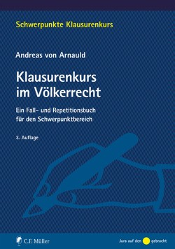 Klausurenkurs im Völkerrecht von Arnauld,  Andreas von von