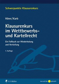 Klausurenkurs im Wettbewerbs- und Kartellrecht von Hönn,  Günther, Karb,  Manuel