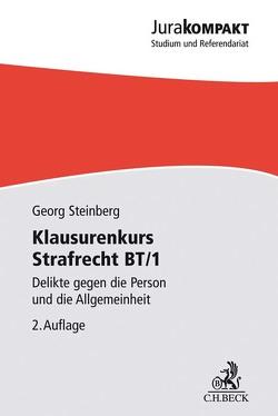 Klausurenkurs Strafrecht BT/1 von Steinberg,  Georg