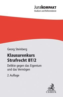 Klausurenkurs Strafrecht BT/2 von Steinberg,  Georg