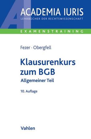 Klausurenkurs zum BGB von Fezer,  Karl-Heinz, Obergfell,  Eva Inés