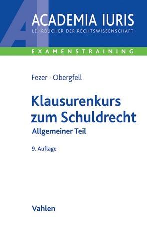 Klausurenkurs zum Schuldrecht von Fezer,  Karl-Heinz, Obergfell,  Eva Inés