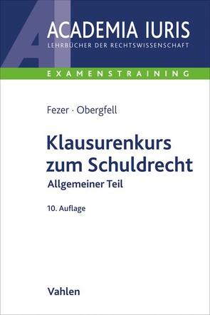Klausurenkurs zum Schuldrecht Allgemeiner Teil von Fezer,  Karl-Heinz, Hauck,  Ronny, Obergfell,  Eva Inés