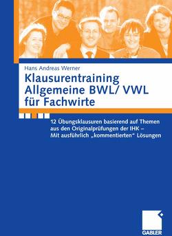 Klausurentraining Allgemeine BWL/ VWL für Fachwirte von Werner,  Andreas