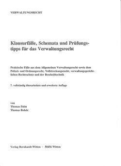 Klausurfälle, Schemata und Prüfungstipps für das Verwaltungsrecht von Palm,  Thomas, Rohde,  Thomas