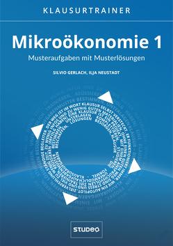 """Klausurtrainer Mikroökonomie 1 – """"Musteraufgaben mit Musterlösungen"""" von Neustadt,  Ilja"""