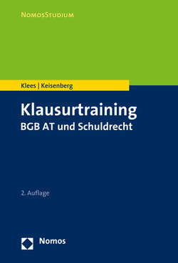 Klausurtraining BGB AT und Schuldrecht von Keisenberg,  Johanna, Klees,  Andreas