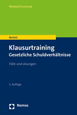 Klausurtraining Gesetzliche Schuldverhältnisse von Bartels,  Klaus