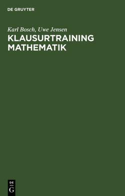 Klausurtraining Mathematik von Bosch,  Karl, Jensen,  Uwe