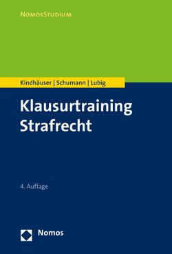 Klausurtraining Strafrecht von Kindhäuser,  Urs, Lubig,  Sebastian, Schumann,  Kay H.
