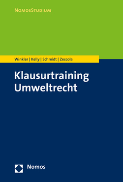 Klausurtraining Umweltrecht von Kelly,  Ryan, Schmidt,  Kristina, Winkler,  Daniela, Zeccola,  Marc