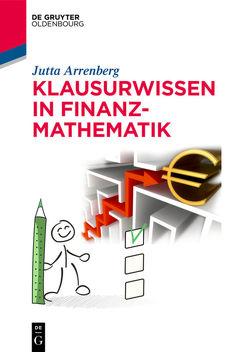 Klausurwissen in Finanzmathematik von Arrenberg,  Jutta