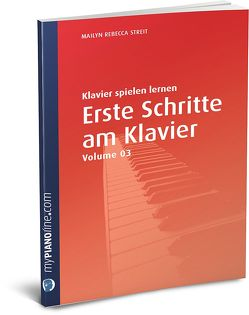 Erste Schritte am Klavier (Vol. 3), Die Schneemann-Methode von Streit,  Mailyn Rebecca