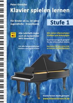 Klavier spielen lernen (Stufe 1) von Grosche,  Peter