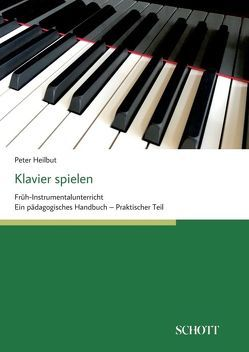 Klavier spielen von Heilbut,  Peter