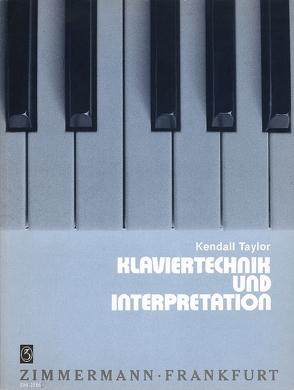 Klavier-Technik und Interpretation von Taylor,  Kendall