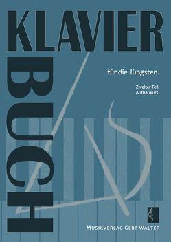 Klavierbuch für die Jüngsten von Walter,  Gert