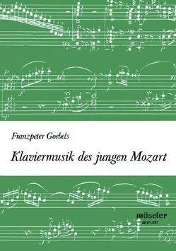 Klaviermusik des jungen Mozart von Goebels,  Franzpeter, Irmer,  Otto van