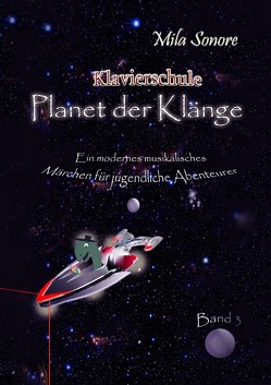 """Klavierschule """"Planet der Klänge 1, 2 und 3"""" / Planet der Klänge von Sonore,  Mila"""