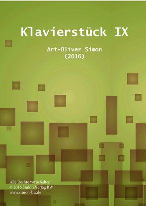 Klavierstück IX von Simon,  Art-Oliver