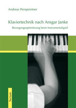 Klaviertechnik nach Ansgar Janke von Pernpeintner,  Andreas