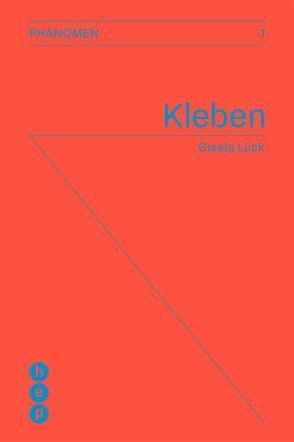 Kleben (E-Book) von Lück,  Gisela