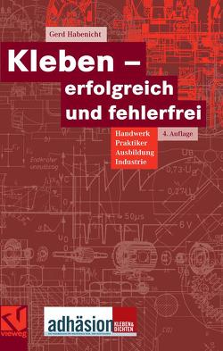 Kleben – erfolgreich und fehlerfrei von Habenicht,  Gerd