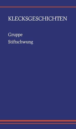 Klecksgeschichten von Gettmann,  Holger, Stiftschwung,  Gruppe