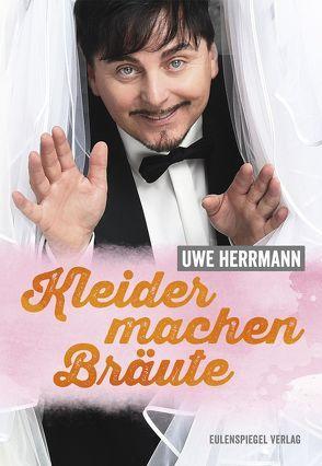 Kleider machen Bräute von Herrmann,  Uwe