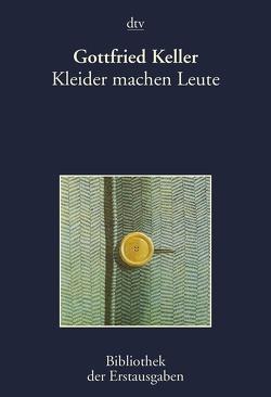 Kleider machen Leute von Keller,  Gottfried, Kiermeier-Debre,  Joseph