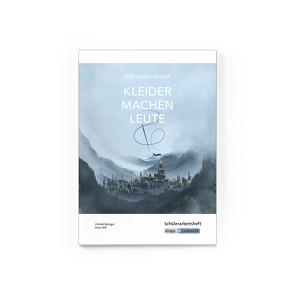 Kleider machen Leute von Gottfried Keller – Schülerheft Klasse 10 von Metzger,  Christel, Will,  Anna