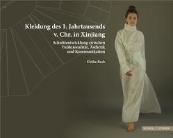 Kleidung des 1. Jt. v. Chr. in Xinjiang von Beck,  Ulrike
