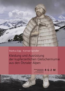 Kleidung und Ausrüstung der Gletschermumie aus den Ötztaler Alpen von Egg,  Markus, Spindler,  Konrad