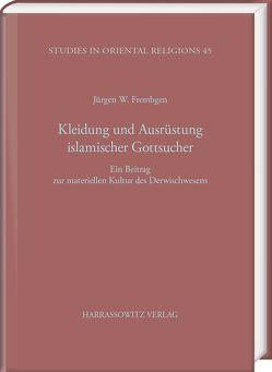 Kleidung und Ausrüstung islamischer Gottsucher von Frembgen,  Jürgen W