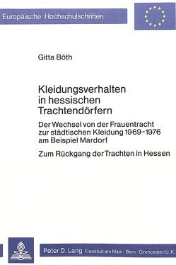 Kleidungsverhalten in hessischen Trachtendörfern von Böth,  Gitta