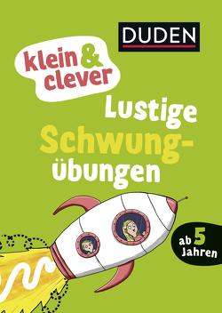 klein & clever: Lustige Schwungübungen von Braun,  Christina, Rath,  Tessa